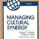 MANAGING CULTURAL SYNERGY Moran & Harris the internatio