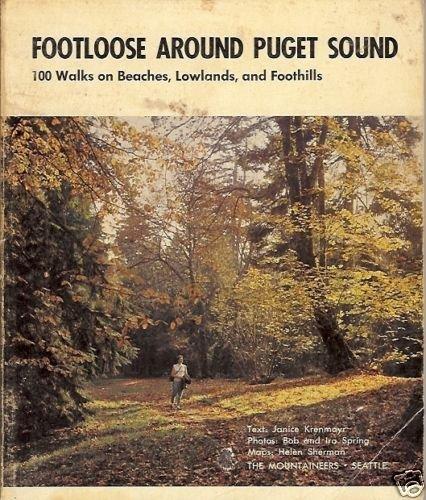 FOOTLOOSE AROUND PUGET SOUND 100 WALKS WASHINGTON