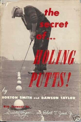 THE SECRET OF HOLING PUTTS Golf Smith Taylor 1961