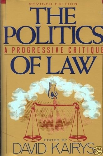 THE POLITICS OF LAW A PROGRESSIVE CRITIQUE REVISED
