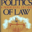 THE POLITICS OF LAW A PROGRESSIVE CRITIQUE REVISED