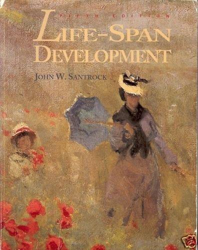 LIFE-SPAN DEVELOPMENT JOHN W. SANTROCK 1995