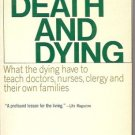 ON DEATH AND DYING what  the dying have to teach doctor