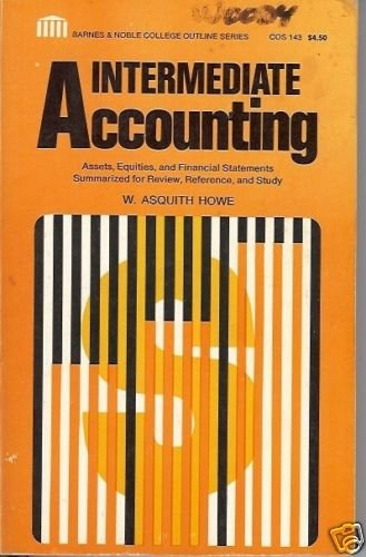 INTERMEDIATE ACCOUNTING W. Asquith Howe