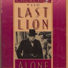 THE LAST LION WINSTON SPENCER CHURCHILL ALONE 1932-1944