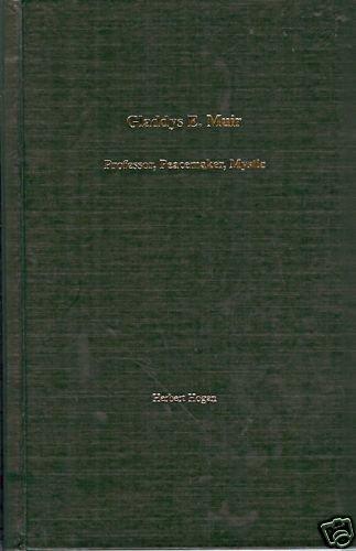 GLADDYS E. MUIR PROFESSOR, PEACEMAKER, MYSTIC