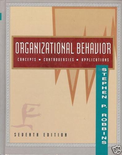 ORGANIZATIONAL BEHAVIOR CONCEPTS CONTROVERSIES APPLICAT