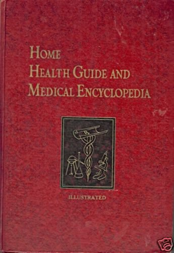 HOME HEALTH GUIDE AND MEDICAL ENCYCLOPEDIA