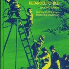 THE MENTALLY RETARDED CHILD By Nancy & Halbert Robinson