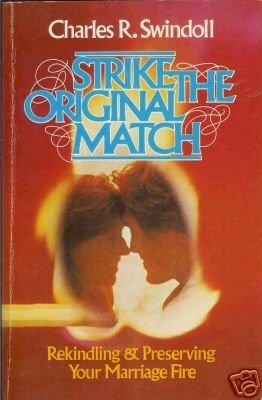 STRIKE THE ORIGINAL MATCH By Charles R. Swindoll