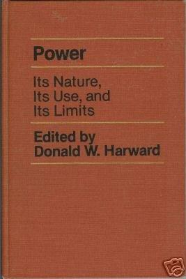 POWER Its Nature Its Use and Its Limits Harward 1979