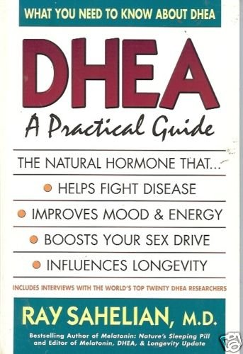 DHEA A PRACTICAL GUIDE what you need to know about dhea