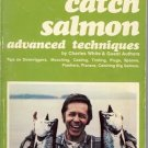 HOW TO CATCH SALMON ADVANCED TECHNIQUES C. White