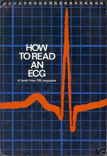 HOW TO READ AN ECG A BOOK FROM RN MAGAZINE