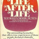 LIFE AFTER LIFE  ACTUAL CASE HISTORICS THAT REVEAL THER