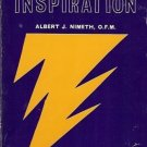 INSTANT  INSPIRATION By Albert J. Nimeth, O.F. M