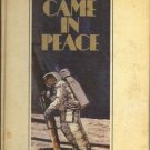 WE CAME IN PEACE the story of man in space