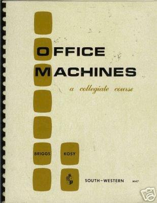 OFFICE MACHINES A COLLEGIATE COURSE