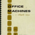 OFFICE MACHINES A COLLEGIATE COURSE