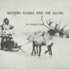 MODERN ALASKA AND THE ALCAN By Conrad Puhr RARE