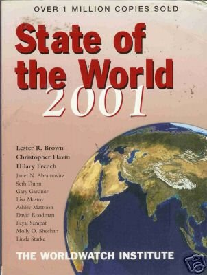 STATE OF THE WORLD 2001 By Lester R. Brown
