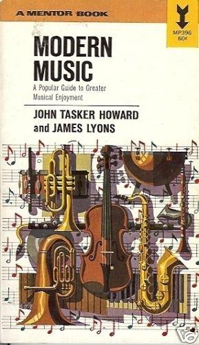MODERN MUSIC A POPULAR  GUIDE TO GREATER MUSICAL ENJOYM