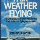 FAIR-WEATHER FLYING By Richard L. Taylor VFR 1974