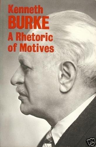 A RHETORIC OF MOTIVES KENNETH BURKE