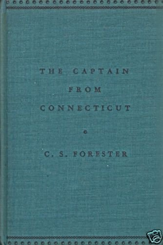THE CAPTAIN FROM CONNECTICUT  C.S. FORESTER 1942