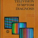 TELEVISION SYMPTOM DIAGNOSIS By Richard W. Tinnell 1978