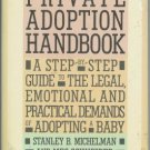THE PRIVATE ADOPTION HANDBOOK By Michelman, Schneider