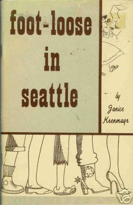 FOOT-LOOSE IN SEATTLE By Janice Krenmayr 1963 Washingto