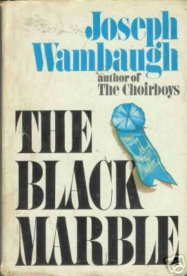 THE BLACK MARBLE By Joseph Wambaugh autor of the choirb
