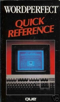 WORDPERFECT QUICK REFERENCE By Que Corporation
