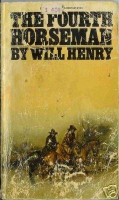 THE FOURTH HORSEMAN By Will Henry Arizona