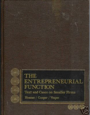 THE ENTREPRENEURIAL FUNCTION By Hosmer,Cooper and Vespe