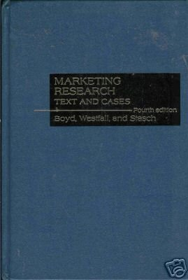 MARKETING RESEARCH By Boyd, Westfall, and Stasch