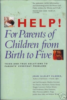 HELP! FOR PARENTS OF CHILDREN FROM BIRTH TO FIVE