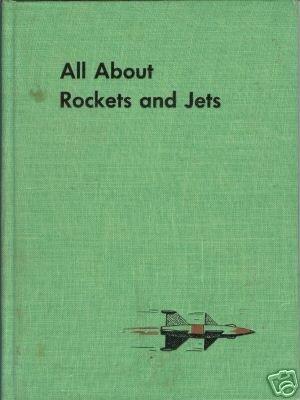 ALL ABOUT ROCKETS AND JETS By Fletcher Pratt 1955