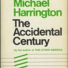 THE ACCIDENTAL CENTURY By Michael Harrington