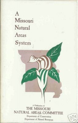 A MISSOURI NATURAL AREAS SYSTEM