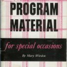 PROGRAM MATERIAL for special occasions By Mary Worden