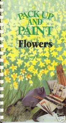 Pack Up and Paint FLOWERS Tom Robb Outdoor Painting 86
