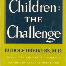 CHILDREN  THE  CHALLENGE Rudolf Dreikurs