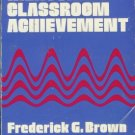 MEASURING CLASSROOM ACHIEVEMENT By Brown