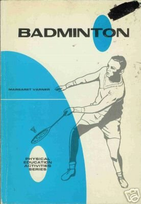 Buy badminton technics - Badminton By Margaret Varner