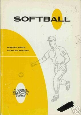 SOFTBALL By Marian Kneer and Charles McCord