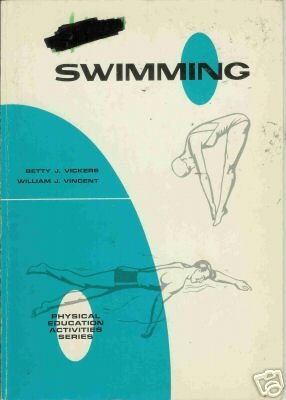 SWIMMING B. Vickers and W. Vicent physical education a