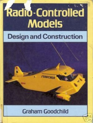 RADIO CONTROLLED MODELS DESIGN AND CONSTRUCTION