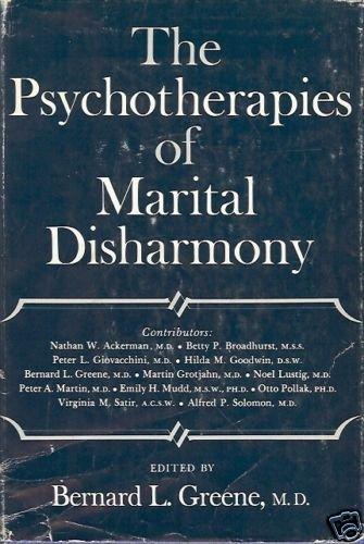 THE PSYCHOTHERAPIES OF MARITAL DISHARMONY B. L. Greene